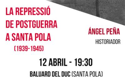 CONFERÈNCIA 'LA REPRESSIÓ DE POSTGUERRA' A SANTA POLA A CÀRREC DEL HISTORIADOR ÁNGEL PEÑA